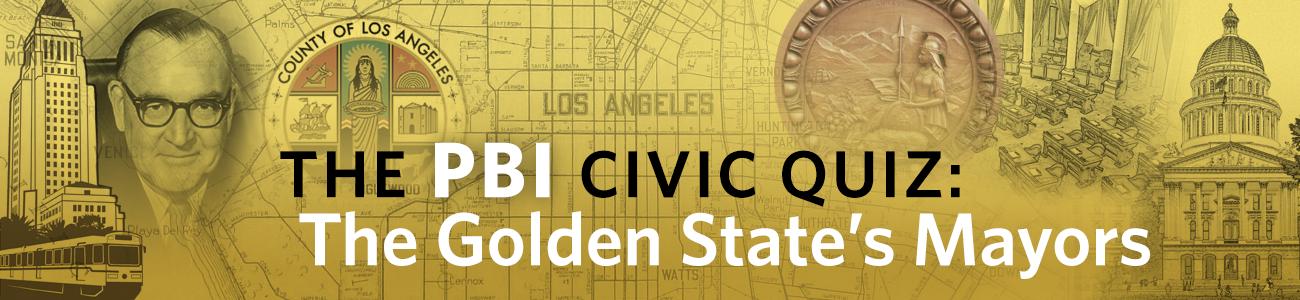 , PBI Quiz: The Golden State's Mayors
