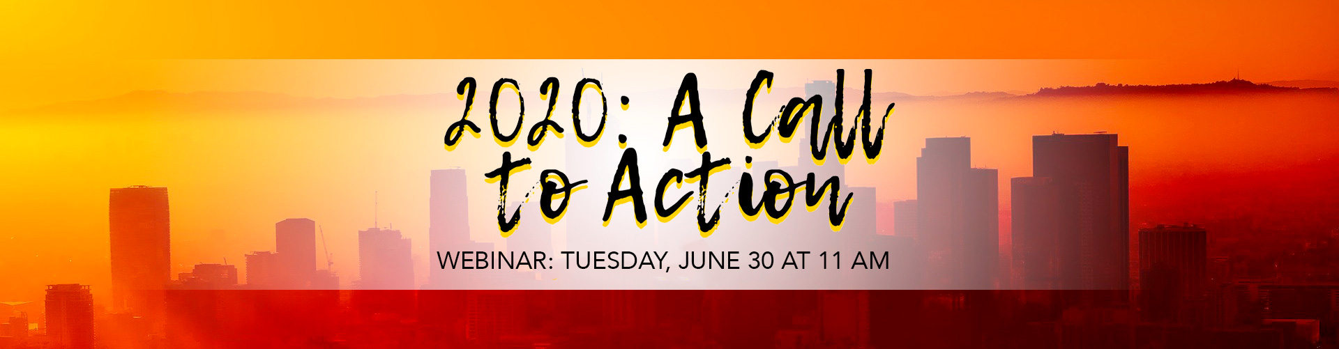 , 2020: A Call to Action Webinar Tuesday, June 30
