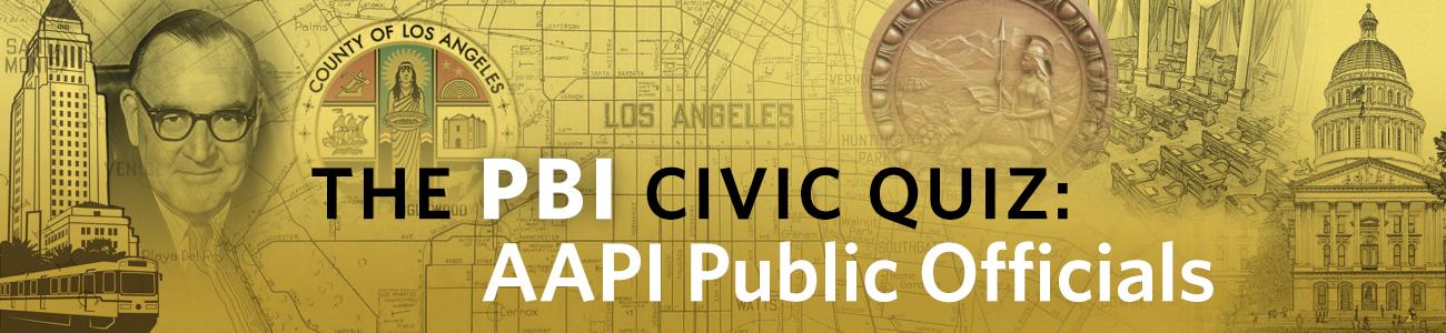 , PBI Quiz: AAPI Public Officials