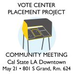 Vote Center Placement Project Community Meeting May 21
